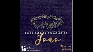 Culto de Oração 21/07/2021 - Estudo Evangelho João