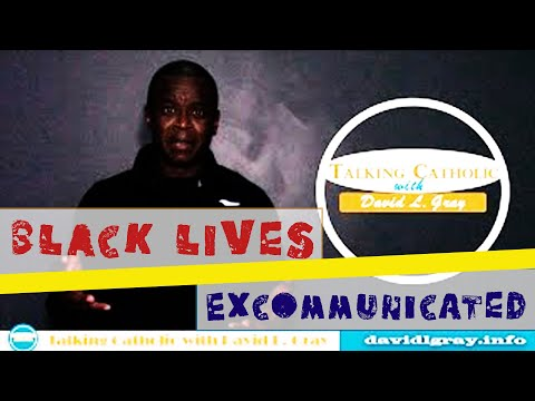 Are Catholics Who Support Black Lives Matter Excommunicated?