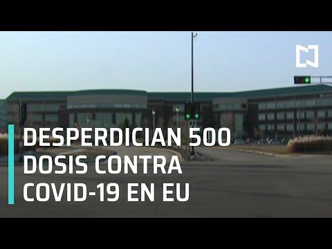 Desperdician 500 dosis de la vacuna contra COVID-19 en EEUU - Paralelo 23