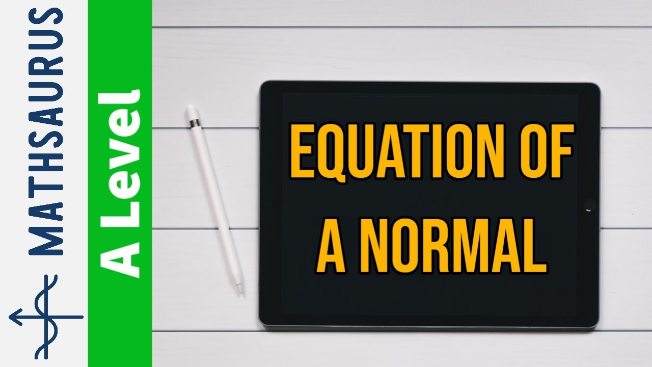 as maths finding the equation of the normal to a curve youtube