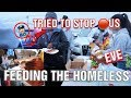 POLICE TRIED TO STOP US FROM (FEEDING THE HOMELESS) A  [ICY AYME/STREET FAMILY] TEAM UP.
