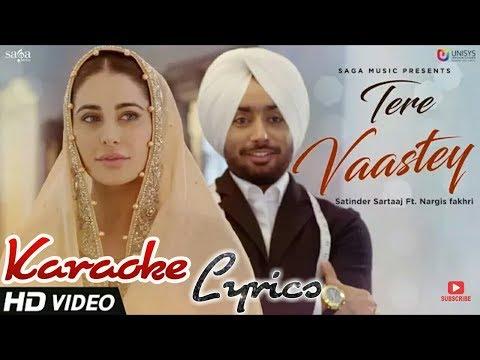 Tere Vaastey | Karaoke & Lyrics | Satinder Sartaaj Ft. Nargis Fakhri | Jatinder Shah | 4K