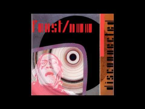 """FAUST + NURSE WITH WOUND : """"Disconnected"""" (promo)"""