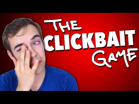 The CLICKBAIT Game (YIAY #304)
