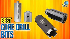 8 Best Core Drill Bits 2017