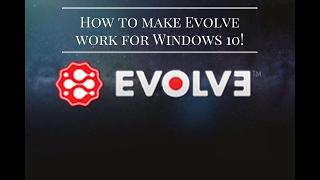 How to fix Evolve for Party System! (ONLY FOR WINDOWS 10)