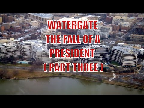 Watergate Scandal - The Fall Of A President ( Part Three )