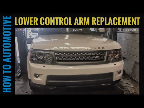 How to Replace the Front Lower Control Arms on a 2004-2013 Range Rover Sport