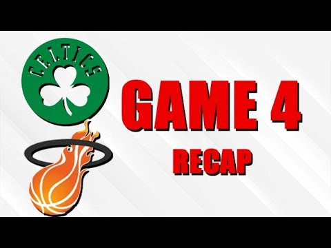 Heat vs Celtics Game 4 Recap