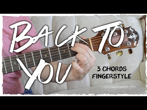 'Back To You' Guitar Tutorial (Fingerpicking Lesson - 3 chord song!) | Selena Gomez
