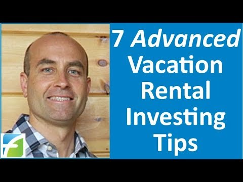 7 Advanced Vacation Rental Investing Tips