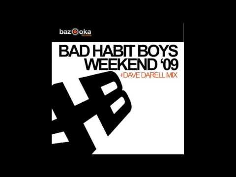 Bad Habit Boys - Weekend(Re-Fuge & CJ Stone Radio Edit)