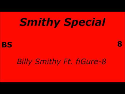 Billy Smithy - Smithy Special Ft. FiGure-8