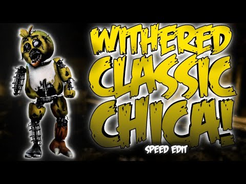 WITHERED CLASSIC CHICA (FNaF Survival Logbook) | Speed Edit!