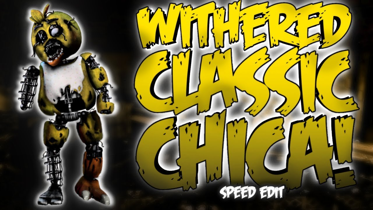 WITHERED CLASSIC CHICA (FNaF Survival Logbook) | Speed Edit