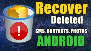 How to recover deleted text messages, photos, contacts and more from Android devices without root!