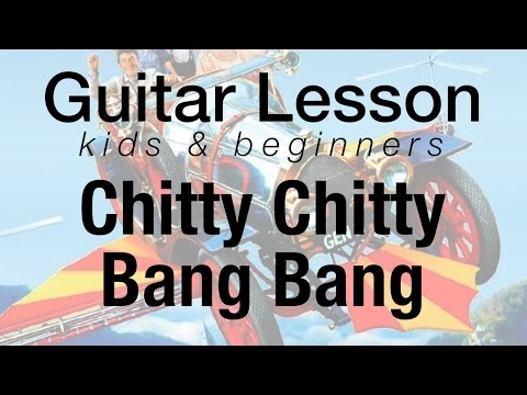 How To Play - Chitty Chitty Bang Bang - Kids & Beginners Guitar Lesson