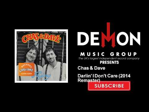 Chas & Dave - Darlin' I Don't Care - 2014 Remaster