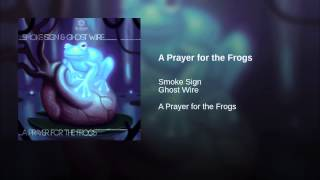 Smoke Sign & Ghost Wire - A Prayer for the (Original mix) OFFICIAL
