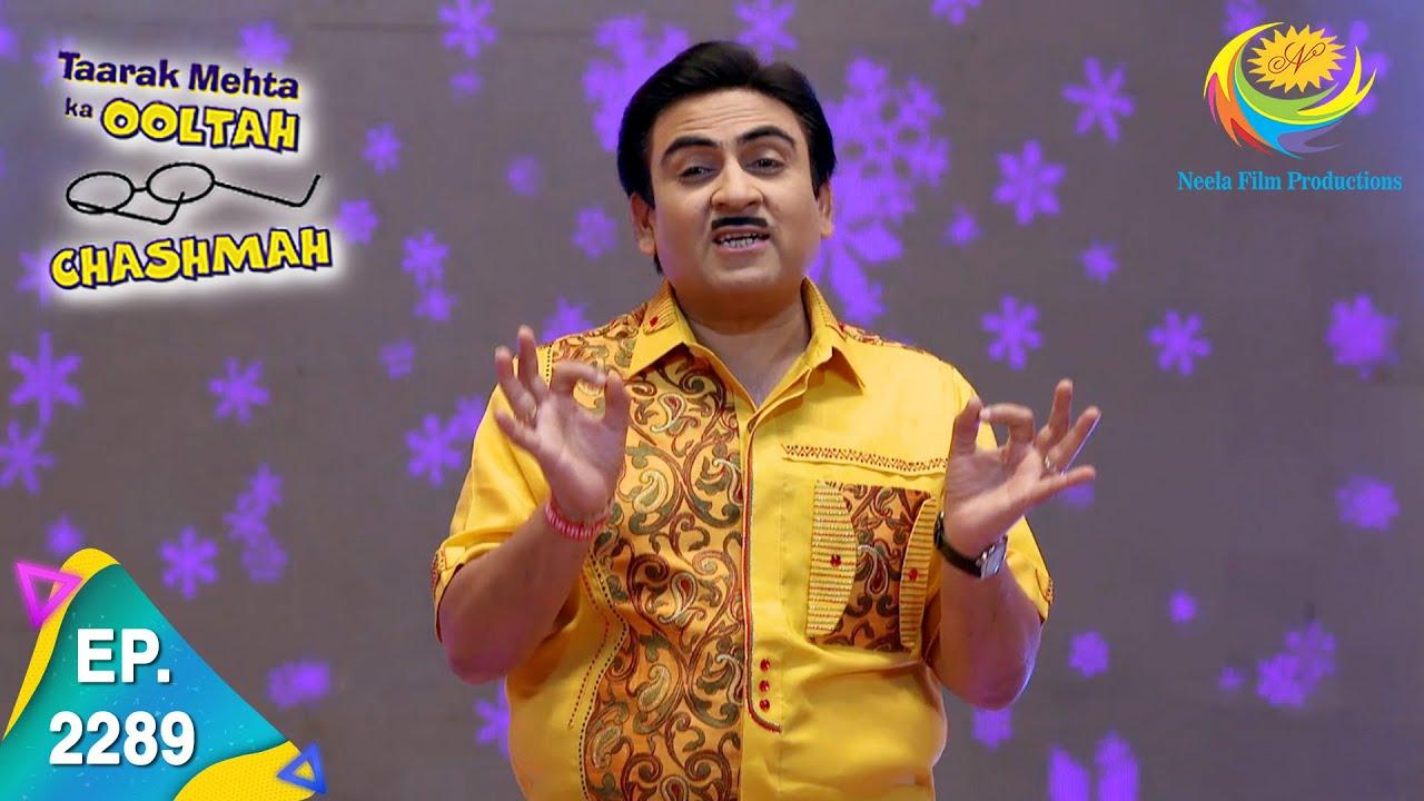 Download Taarak Mehta Ka Ooltah Chashmah - Episode 2289 - Full Episode