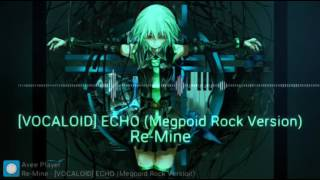 VOCALOID  ECHO (Megpoid Rock Version)