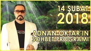 Adnan Oktar'ın Sohbet Programı 14 Şubat 2018