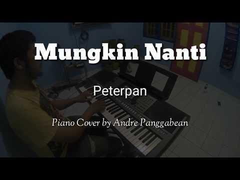 Mungkin Nanti - Peterpan | Piano Cover by Andre Panggabean