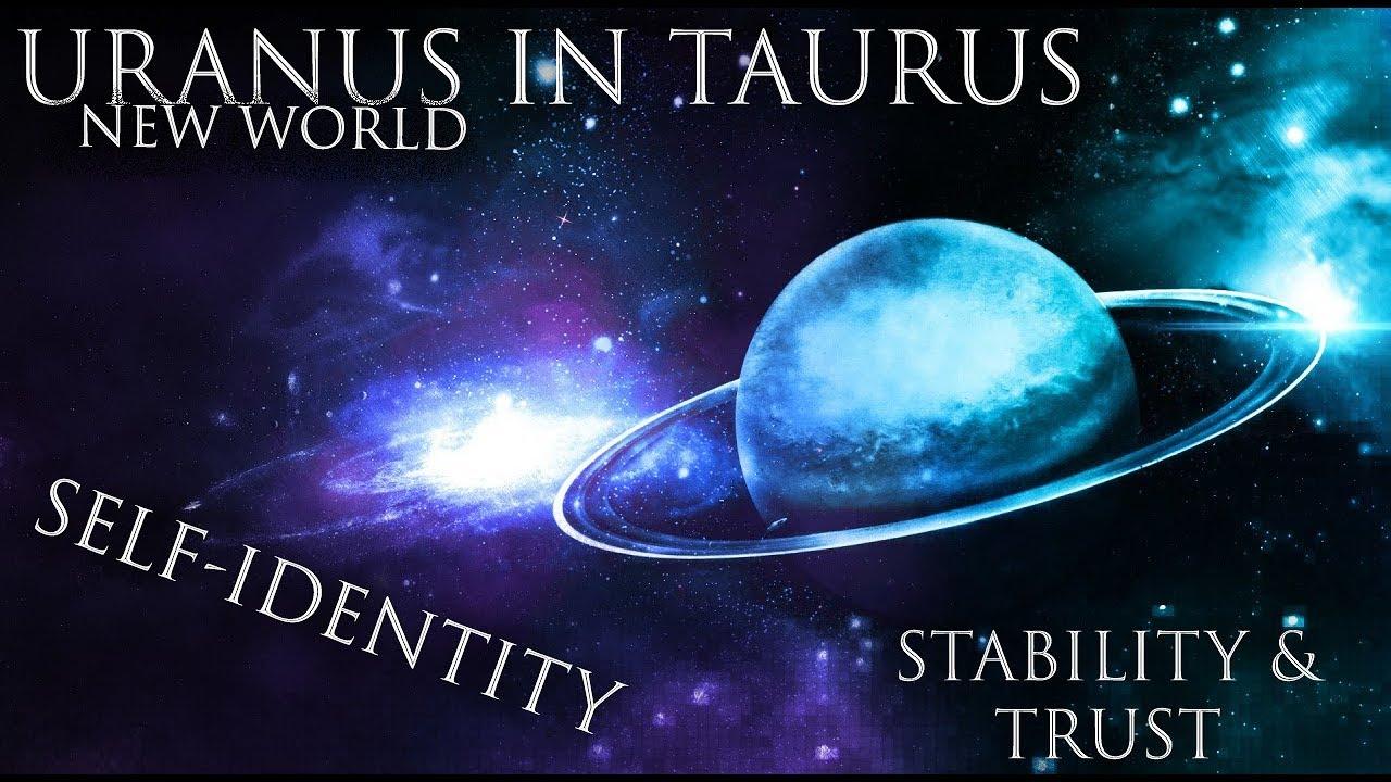 Uranus in Taurus | Cathartic Dissonance | New World Experience | Transit  Astrology