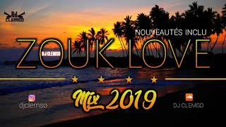 ZOUK LOVE MIX 2019 (+NOUVEAUTÉS INCLU) - DJ CLEMSO  Nesty, Maoz, Euridee's, Sha'nell, Constance..