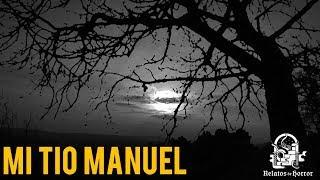 MI TIO MANUEL (HISTORIAS DE BRUJAS)