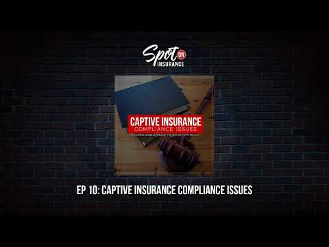 Ep. 010: Captive Insurance Compliance Issues