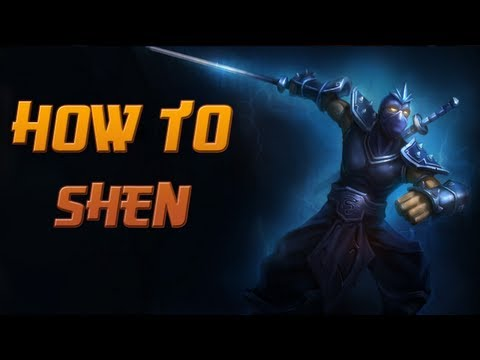 How to Shen - A Detailed League of Legends Champion Guide