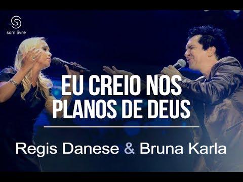 Regis Danese & Bruna Karla – Eu Creio Nos Planos De Deus (DVD 10 anos) [Vídeo Oficial]