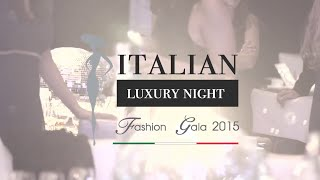 Italian Luxury Night - Fashion Gala 2015