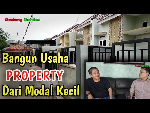 Bisnis Property | Bangun Bisnis Dari  Modal Kecil  - Bincang #Property #gudanggorden