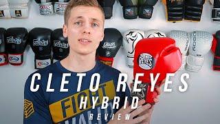 Cleto Reyes Hybrid Training Boxing Gloves Review