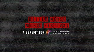 Better Noise Music Festival - A Benefit For The Global Recovery Initiatives Foundation