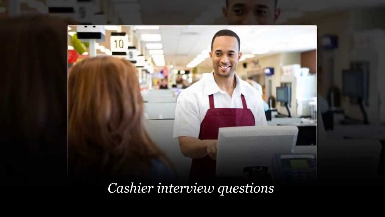 cashier interview questions and answers cashier interview questions and answers