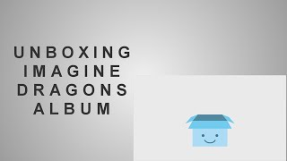 ♦ Unboxing Imagine Dragons Night Visions