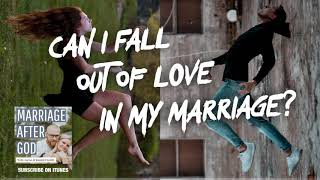 Can I Fall Out Of Love In My Marriage?