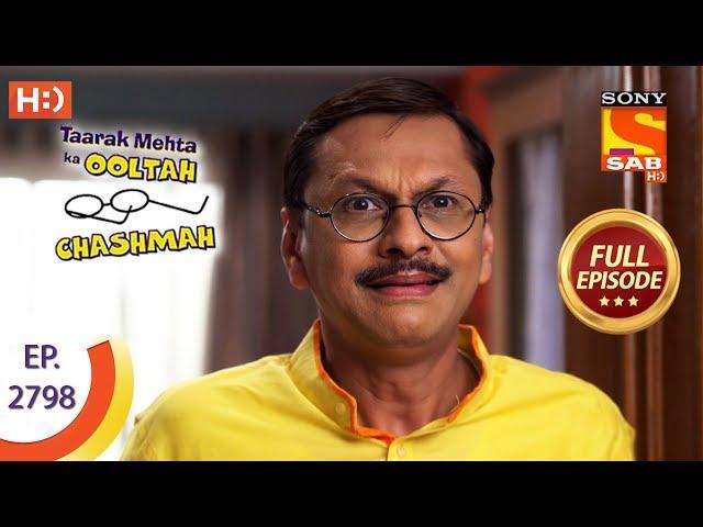 Taarak Mehta Ka Ooltah Chashmah - Ep 2798 - Full Episode - 16th August, 2019