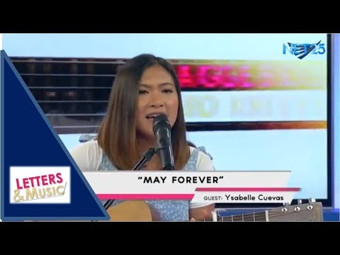 YSABELLE CUEVAS - MAY FOREVER (NET25 LETTERS AND MUSIC)