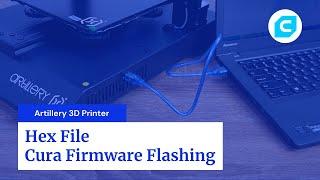 Artillery 3D Printer Hex File Cura Firmware Flashing