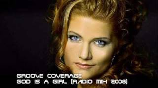 Groove Coverage - God Is A Girl (Radio Mix 2008)