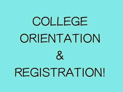 Real Talk : College Orientation and Registration