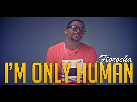 Florocka - I'm Only Human (Official Video)
