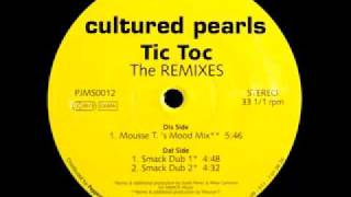 "Cultured Pearls ""Tic Toc"" (Mousse T's Mood Dub)"
