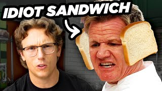 Gordon Ramsay Is The Real Idiot Sandwich