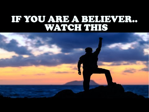 IF YOU ARE A BELIEVER...WATCH THIS!