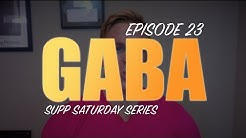 GABA REVIEW | EPISODE #23 SUPPLEMENT SATURDAY